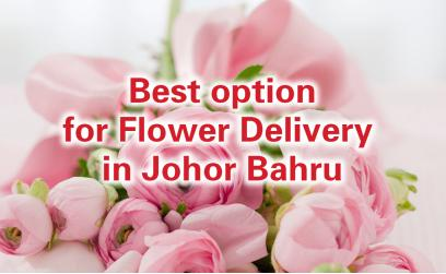 Best Options for Flower Delivery in Johor Bahru
